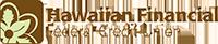 Hawaiian Financial FCU